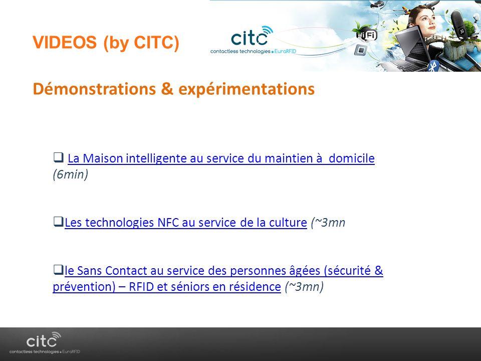 « AnyTime, AnyWhere, AnyDevice » VIDEOS (by CITC) Démonstrations & expérimentations La Maison intelligente au service du maintien à domicile (6min)La