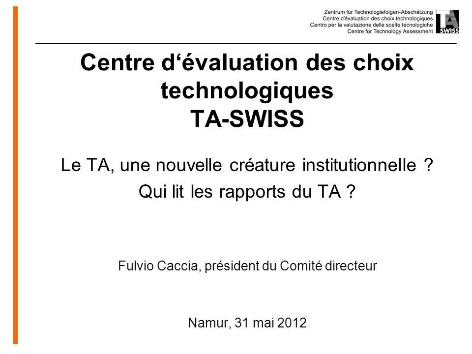 www.oeko.de Centre dévaluation des choix technologiques TA-SWISS Le TA, une nouvelle créature institutionnelle ? Qui lit les rapports du TA ? Fulvio C