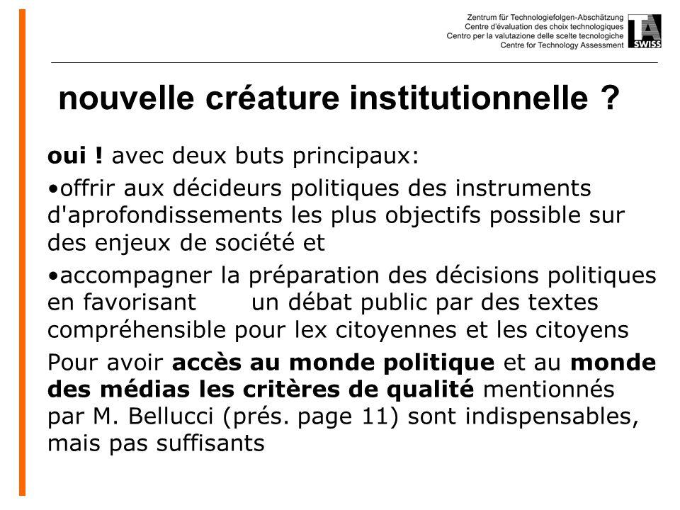www.oeko.de nouvelle créature institutionnelle ? oui ! avec deux buts principaux: offrir aux décideurs politiques des instruments d'aprofondissements