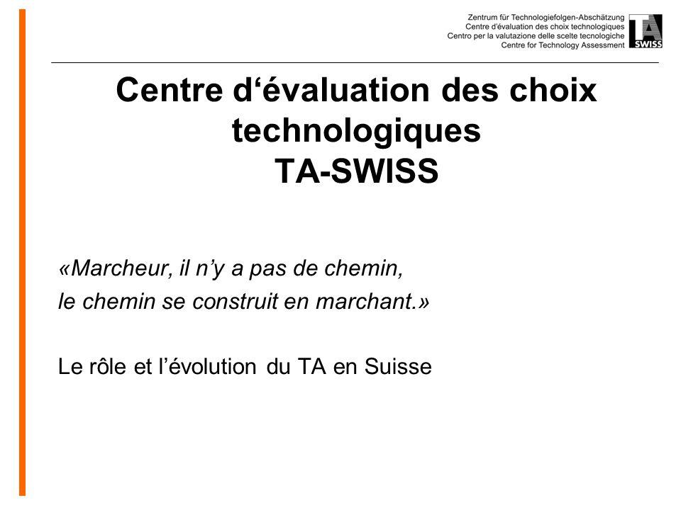 www.oeko.de «Marcheur, il ny a pas de chemin, le chemin se construit en marchant.» Le rôle et lévolution du TA en Suisse Centre dévaluation des choix technologiques TA-SWISS