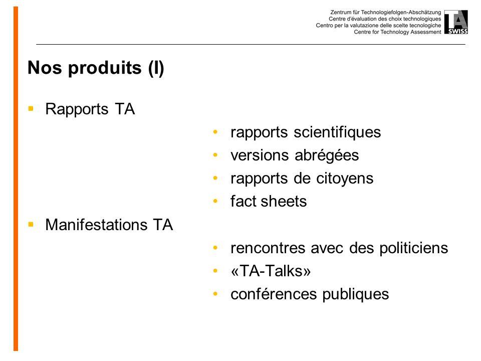 www.oeko.de Nos produits (I) Rapports TA rapports scientifiques versions abrégées rapports de citoyens fact sheets Manifestations TA rencontres avec des politiciens «TA-Talks» conférences publiques