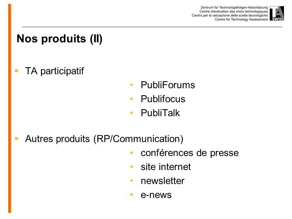 www.oeko.de Nos produits (II) TA participatif PubliForums Publifocus PubliTalk Autres produits (RP/Communication) conférences de presse site internet newsletter e-news