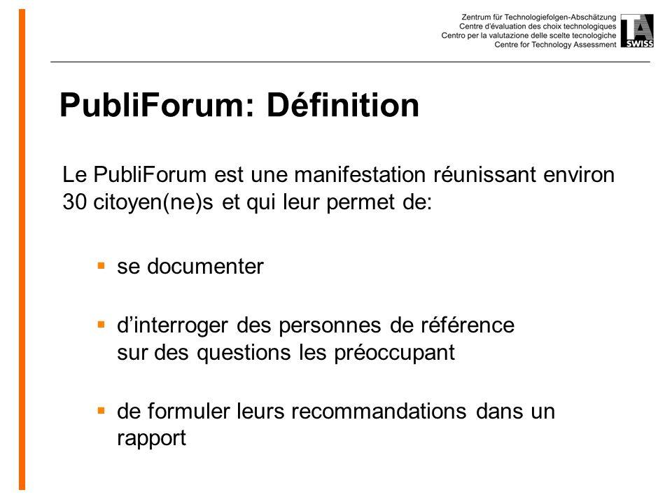 www.oeko.de PubliForum: Définition Le PubliForum est une manifestation réunissant environ 30 citoyen(ne)s et qui leur permet de: se documenter dinterroger des personnes de référence sur des questions les préoccupant de formuler leurs recommandations dans un rapport