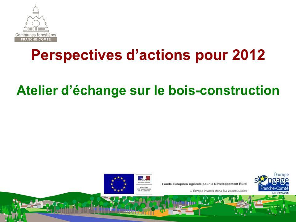 Atelier déchange sur le bois-construction Perspectives dactions pour 2012