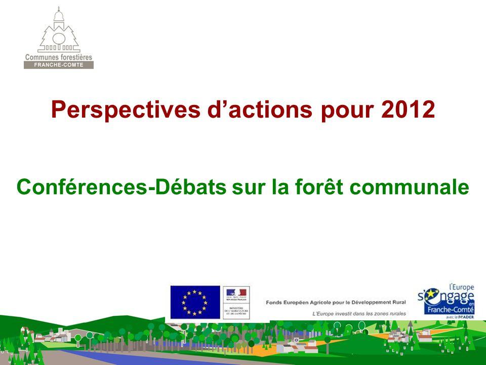 Conférences-Débats sur la forêt communale Perspectives dactions pour 2012