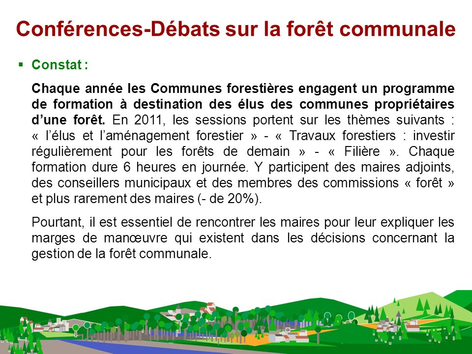 Constat : Chaque année les Communes forestières engagent un programme de formation à destination des élus des communes propriétaires dune forêt.