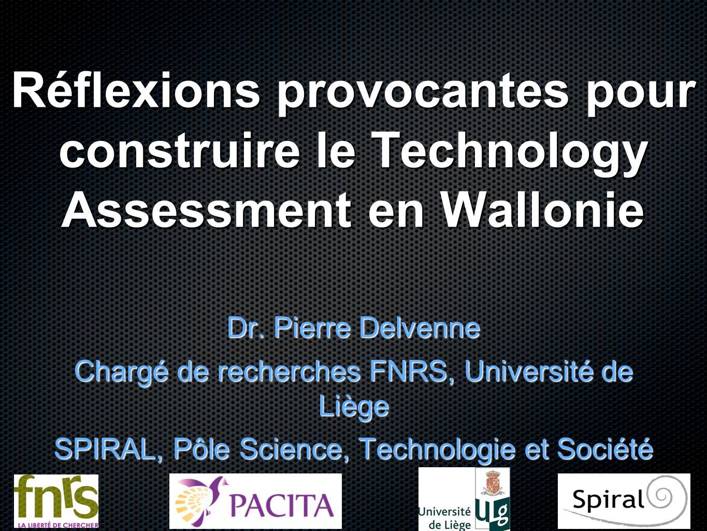 Réflexions provocantes pour construire le Technology Assessment en Wallonie Dr.