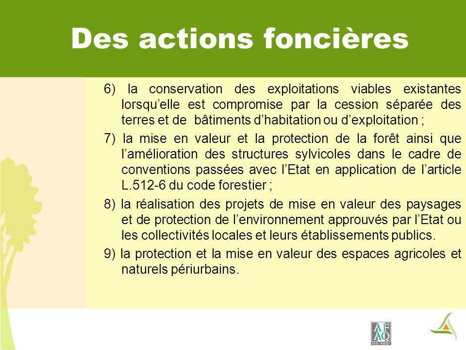 Des actions foncières 6) la conservation des exploitations viables existantes lorsquelle est compromise par la cession séparée des terres et de bâtime