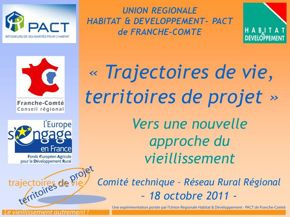 « Trajectoires de vie, territoires de projet » Comité technique – Réseau Rural Régional – 18 octobre 2011 - Vers une nouvelle approche du vieillisseme