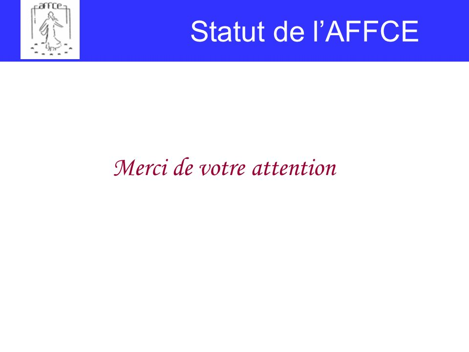 Statut de lAFFCE Merci de votre attention