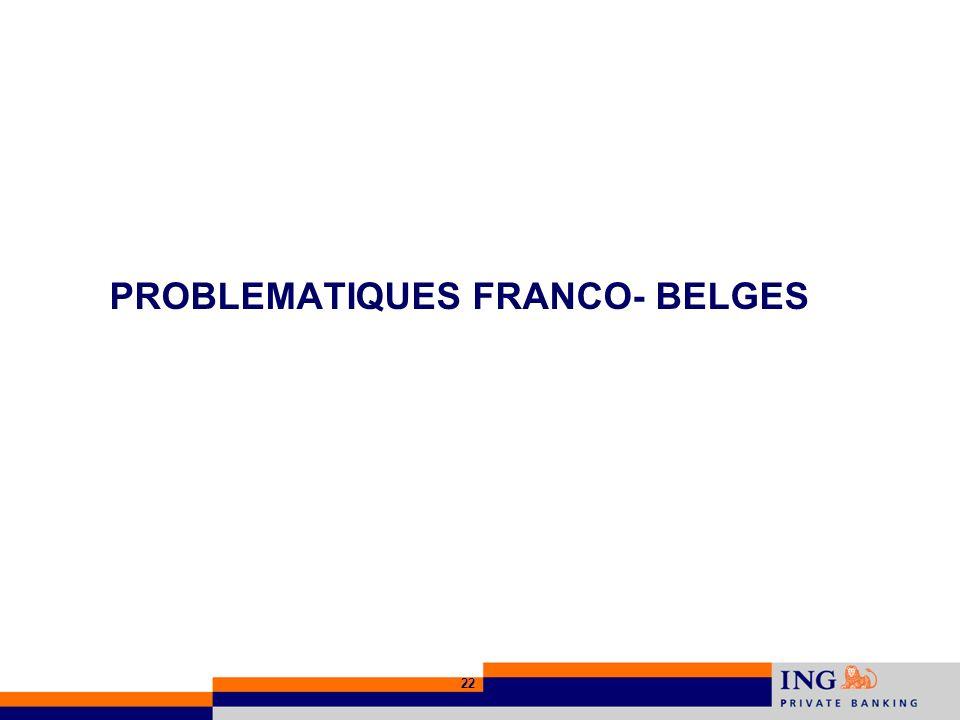 22 PROBLEMATIQUES FRANCO- BELGES