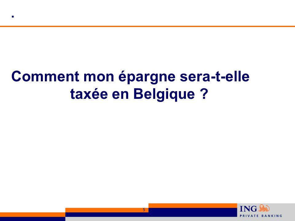 5. Comment mon épargne sera-t-elle taxée en Belgique ?