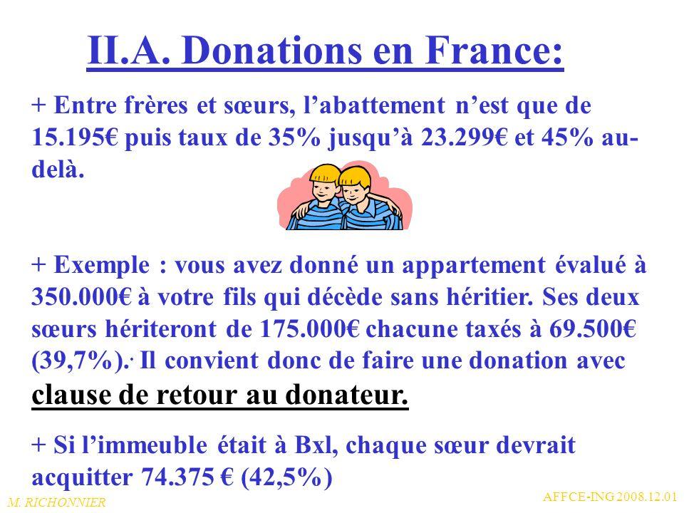 M. RICHONNIER AFFCE-ING 2008.12.01 II. A. Donations en France: + Exemple : vous avez moins de 70 ans et vous donnez en pleine propriété un immeuble de