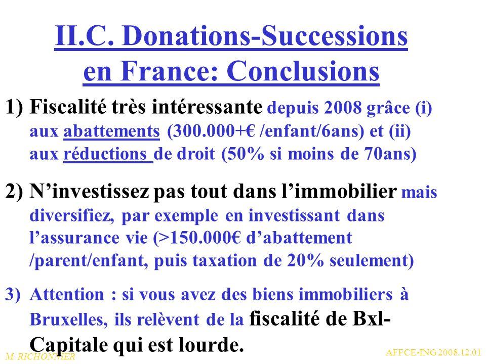 M. RICHONNIER AFFCE-ING 2008.12.01 II.B. Successions en France: + Même taux et abattement que pour donations en ligne directe + Le conjoint survivant
