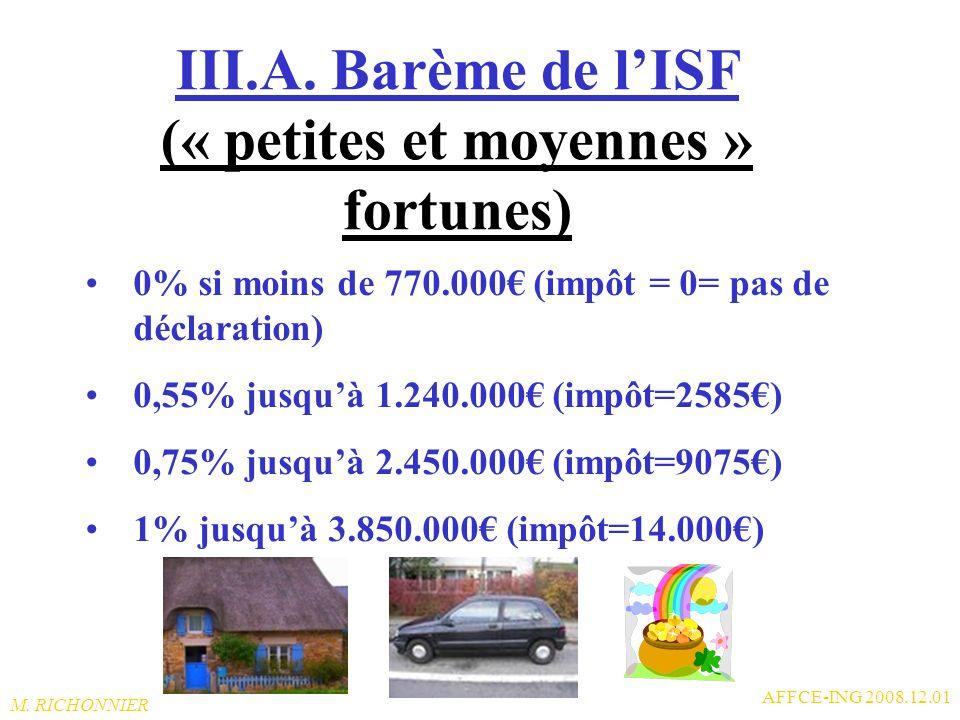 M. RICHONNIER AFFCE-ING 2008.12.01 III. ISF ATTENTION : certains collègues ont été « rattrapés » par lISF lors de leur passage à la retraite en France