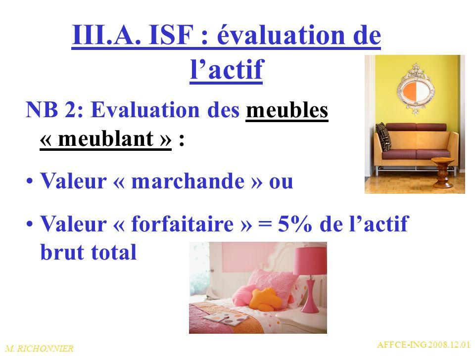 M. RICHONNIER AFFCE-ING 2008.12.01 III.A. ISF : évaluation de lactif NB 1: Immeubles en nue propriété: Lusufruitier continue à déclarer à lISF Valeur