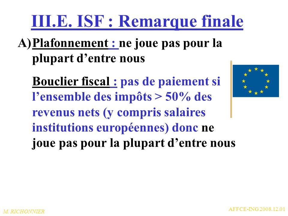 M. RICHONNIER AFFCE-ING 2008.12.01 III.D. Réductions du montant théorique de votre ISF 150 par personne à charge PME : Investissement direct au capita