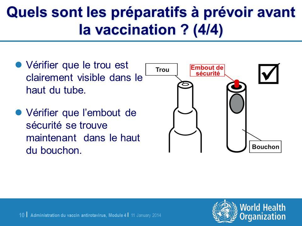 Administration du vaccin antirotavirus, Module 4 | 11 January 2014 10 | Quels sont les préparatifs à prévoir avant la vaccination ? (4/4) Vérifier que