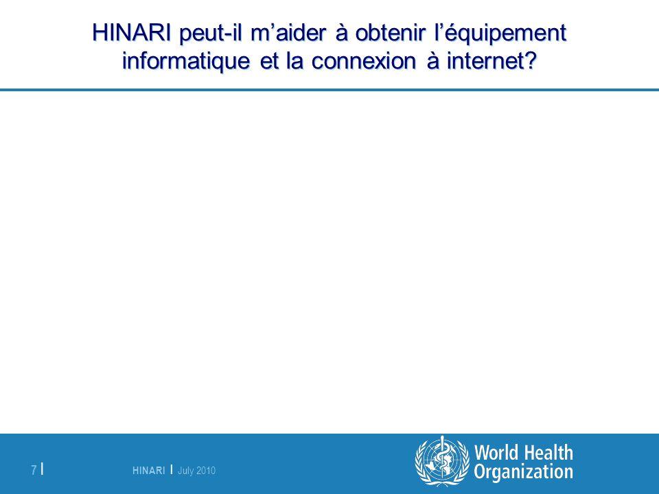 HINARI | July 2010 8 | HINARI peut-il maider à obtenir léquipement informatique et la connexion à internet.