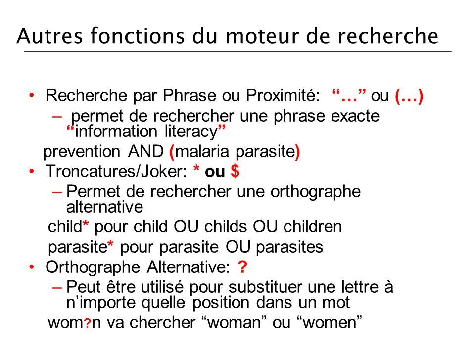 Autres fonctions du moteur de recherche Recherche par Phrase ou Proximité: … ou (…) – permet de rechercher une phrase exacteinformation literacy preve