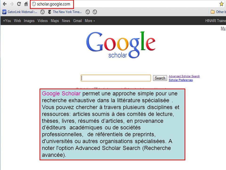 Google Scholar permet une approche simple pour une recherche exhaustive dans la littérature spécialisée. Vous pouvez chercher à travers plusieurs disc