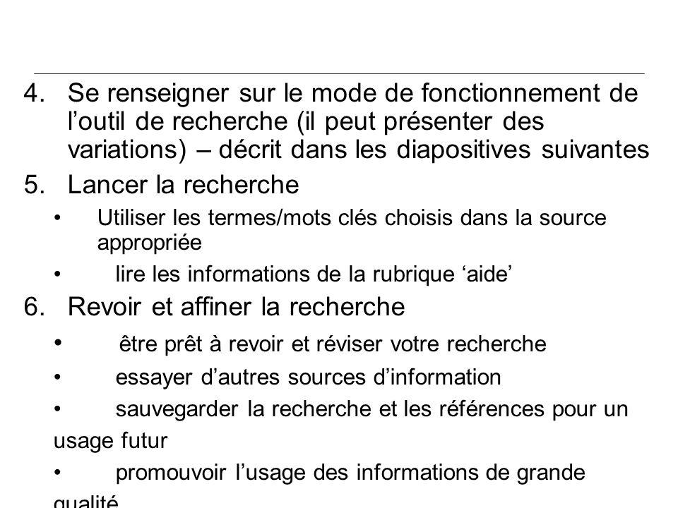4. Se renseigner sur le mode de fonctionnement de loutil de recherche (il peut présenter des variations) – décrit dans les diapositives suivantes 5.La