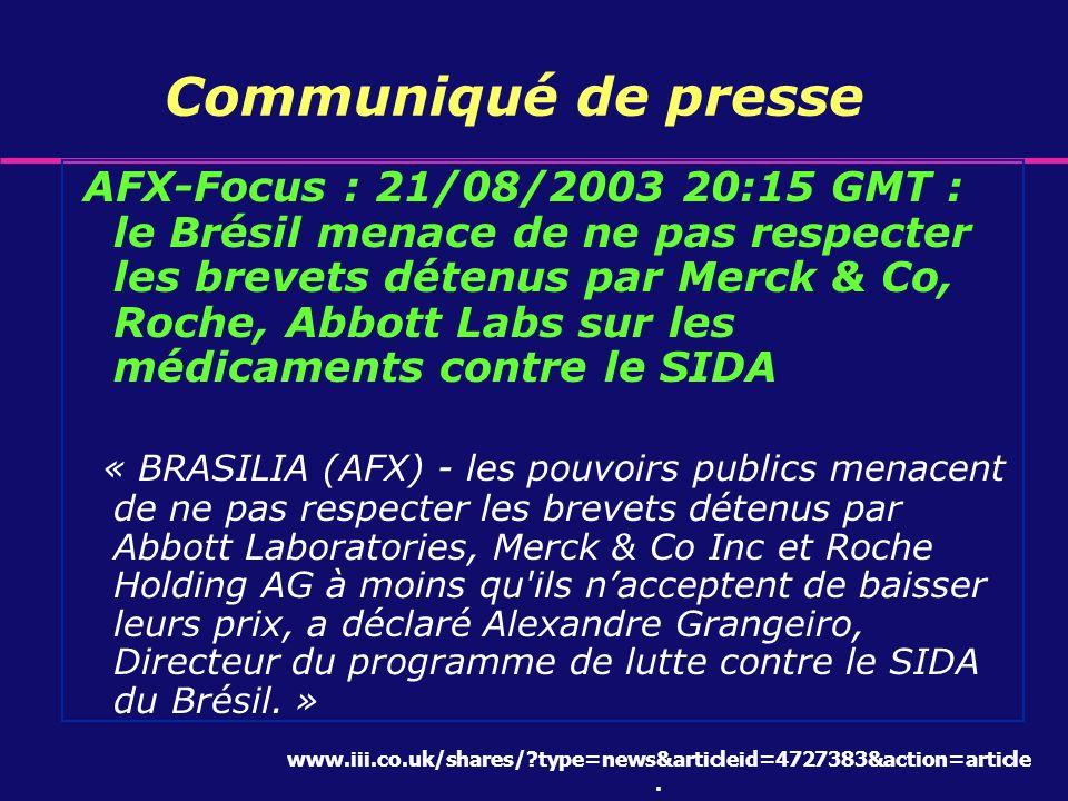 Communiqué de presse AFX-Focus : 21/08/2003 20:15 GMT : le Brésil menace de ne pas respecter les brevets détenus par Merck & Co, Roche, Abbott Labs su