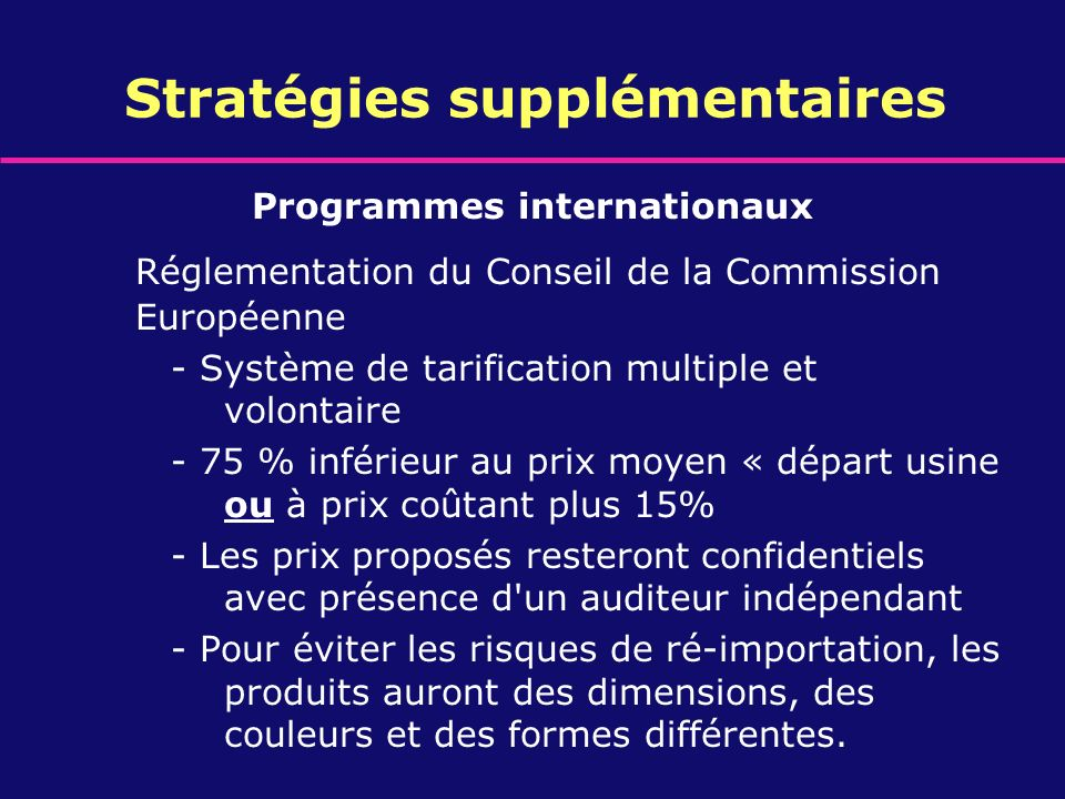 Programmes internationaux Réglementation du Conseil de la Commission Européenne - Système de tarification multiple et volontaire - 75 % inférieur au p