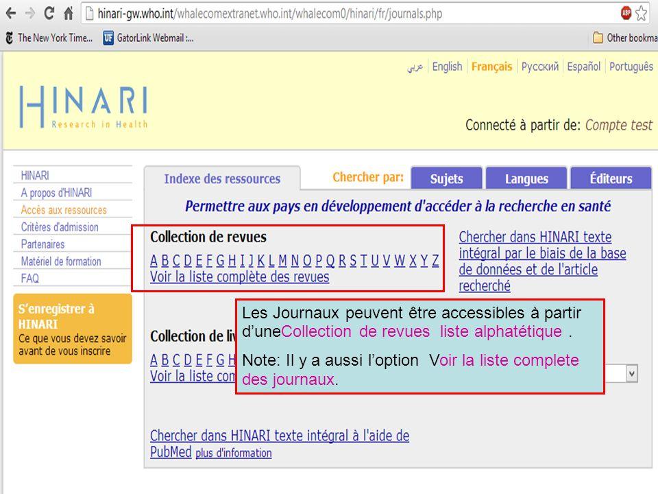 Les Journaux peuvent être accessibles à partir duneCollection de revues liste alphatétique. Note: Il y a aussi loption Voir la liste complete des jour