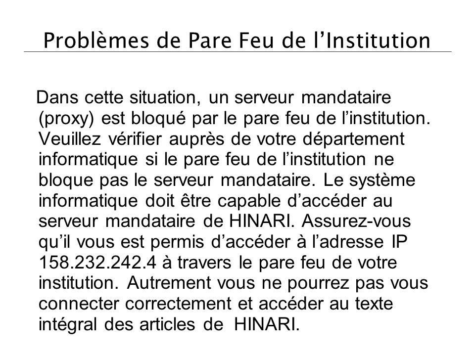 Problèmes de Pare Feu de lInstitution Dans cette situation, un serveur mandataire (proxy) est bloqué par le pare feu de linstitution. Veuillez vérifie