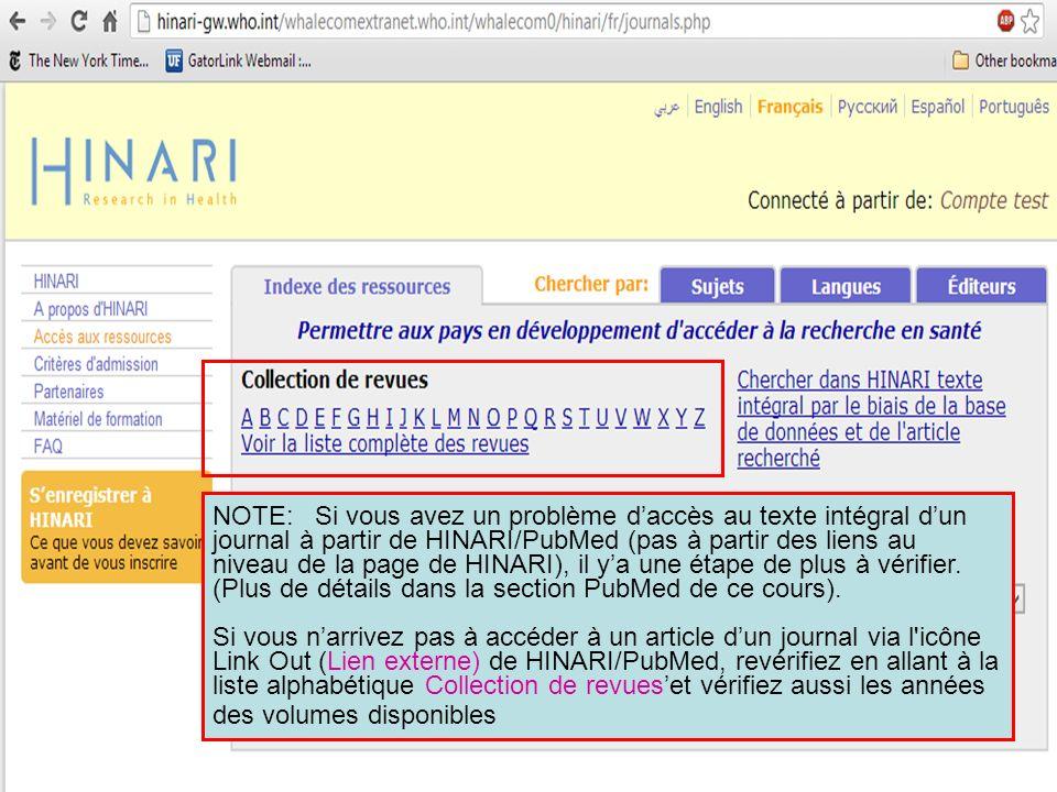 NOTE: Si vous avez un problème daccès au texte intégral dun journal à partir de HINARI/PubMed (pas à partir des liens au niveau de la page de HINARI),