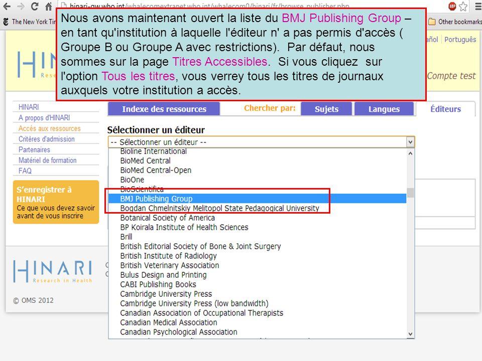 Nous avons maintenant ouvert la liste du BMJ Publishing Group – en tant qu'institution à laquelle l'éditeur n' a pas permis d'accès ( Groupe B ou Grou