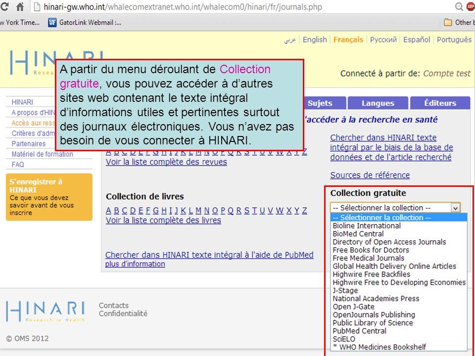 A partir du menu déroulant de Collection gratuite, vous pouvez accéder à dautres sites web contenant le texte intégral dinformations utiles et pertine
