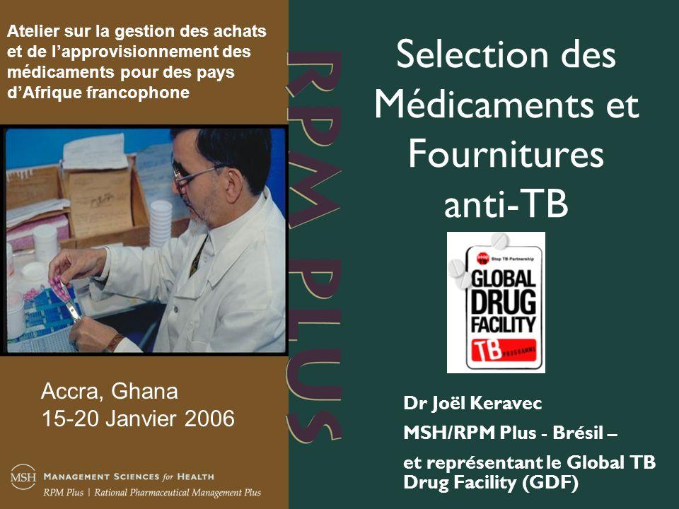 Objectifs de la séance QUAN 1 Comprendre les principes fondamentaux de la sélection des médicaments antituberculeux essentiels et adéquats