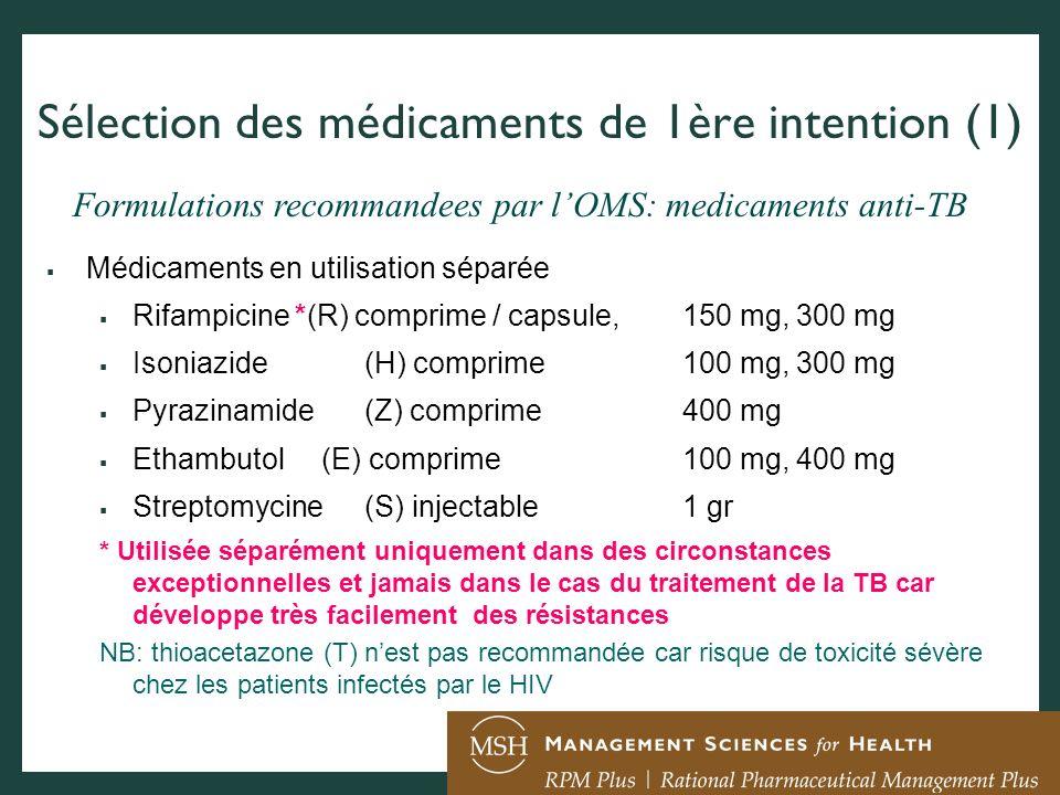 Médicaments en Associations de Doses Fixes / ADF (doses adultes) 4-FDCRHZE comprimeR150/H75/Z400/E275 3-FDCRHZ comprimeR150/H75/Z400 2-FDCRH comprimeR150/H75; R300/H150; R150/H150 2-FDCEH comprimeE400/H150 NB: toutes ces formes sont disponibles auprès du GDF http://www.stoptb.org/gdf/drugsupply/drugs_available.asp Source: WHO.