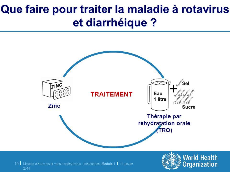Maladie à rotavirus et vaccin antirotavirus : introduction, Module 1 | 11 janvier 2014 11 janvier 2014 10 | Que faire pour traiter la maladie à rotavi