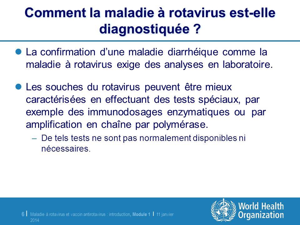 Maladie à rotavirus et vaccin antirotavirus : introduction, Module 1 | 11 janvier 2014 11 janvier 2014 7 |7 | Linfection à rotavirus est extrêmement contagieuse.