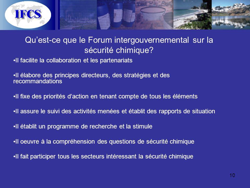 10 Quest-ce que le Forum intergouvernemental sur la sécurité chimique.