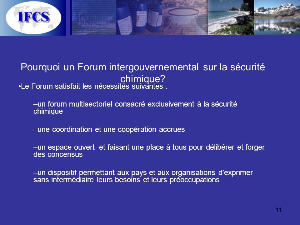 11 Pourquoi un Forum intergouvernemental sur la sécurité chimique.