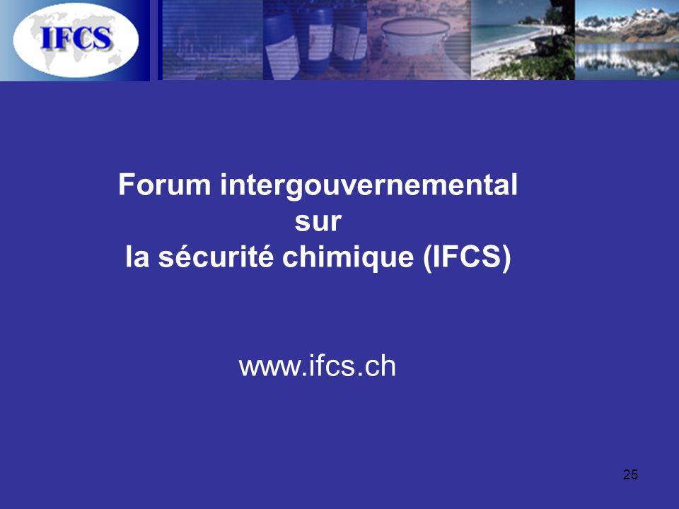 25 Forum intergouvernemental sur la sécurité chimique (IFCS) www.ifcs.ch