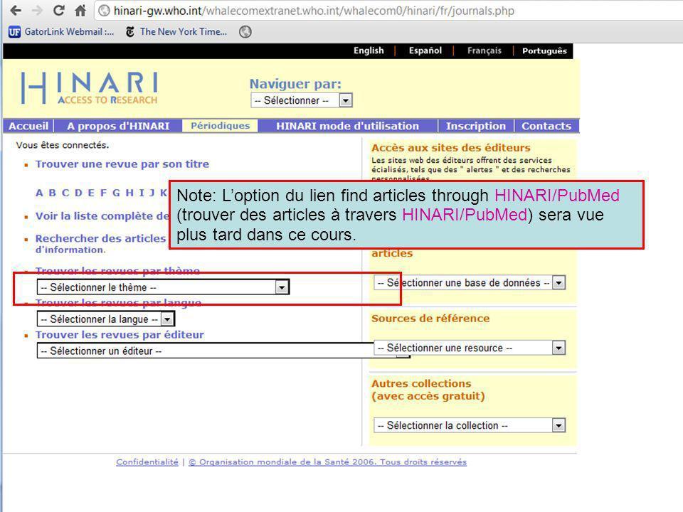 Vue dEnseble de PubMed A partir de la page web de HINARI, vous pouvez accéder à PubMed en cliquant sur Search HINARI journal articles through PubMed- Medline (Chercher les articles des journaux à travers PubMed-Medline).