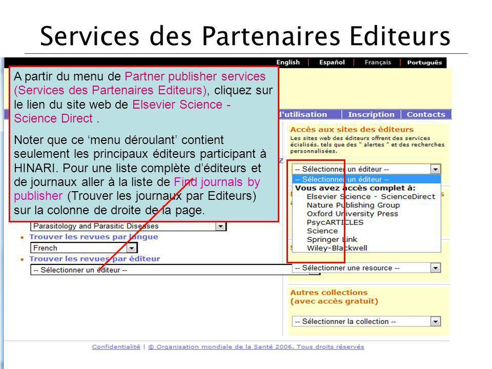 Services des Partenaires Editeurs A partir du menu de Partner publisher services (Services des Partenaires Editeurs), cliquez sur le lien du site web de Elsevier Science - Science Direct.
