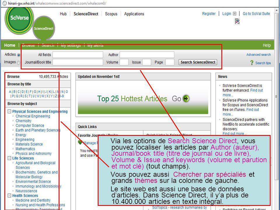 Searching – Science Direct Via les options de Search Science Direct, vous pouvez localiser les articles par Author (auteur), Journal/book title (titre