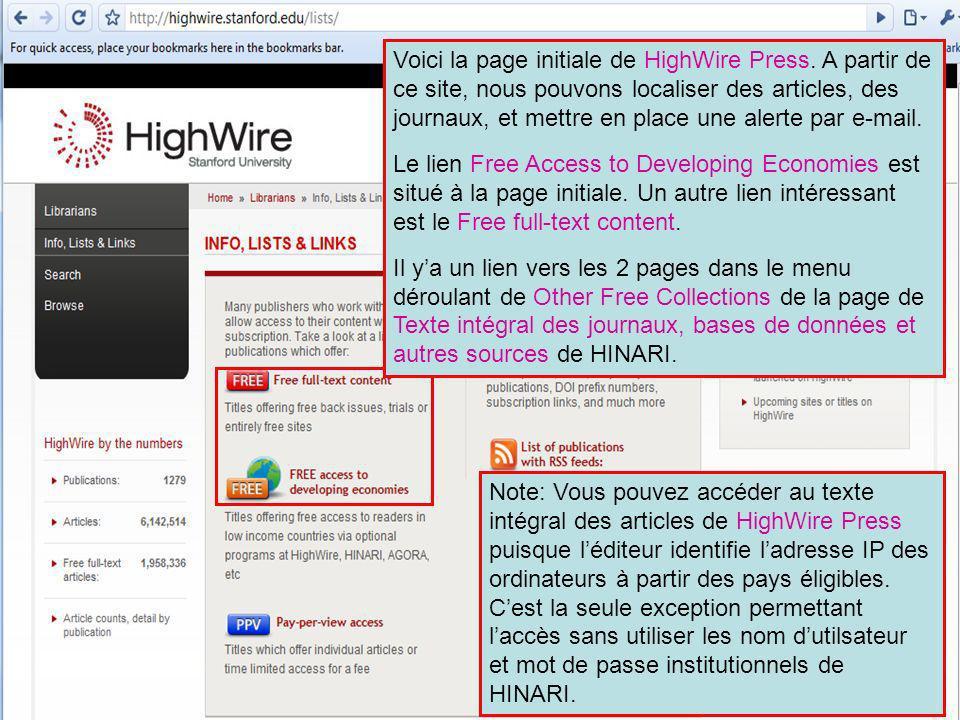 HighWire Press 3 Voici la page initiale de HighWire Press. A partir de ce site, nous pouvons localiser des articles, des journaux, et mettre en place