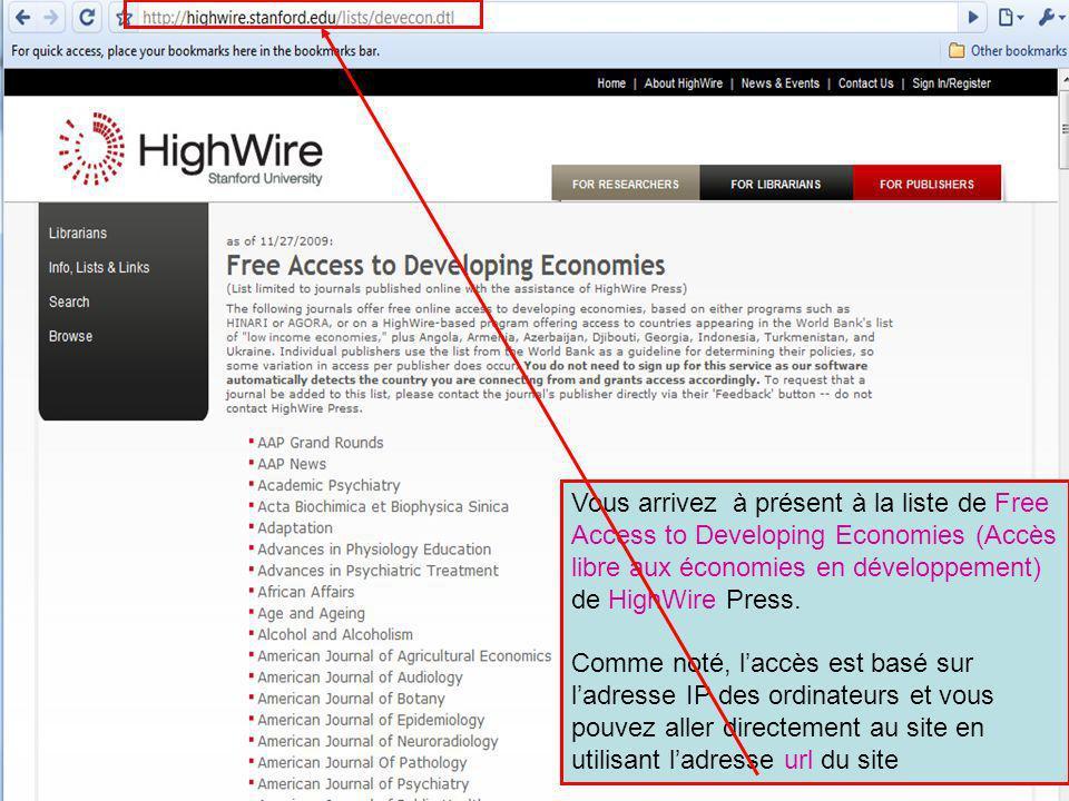 Vous arrivez à présent à la liste de Free Access to Developing Economies (Accès libre aux économies en développement) de HighWire Press. Comme noté, l
