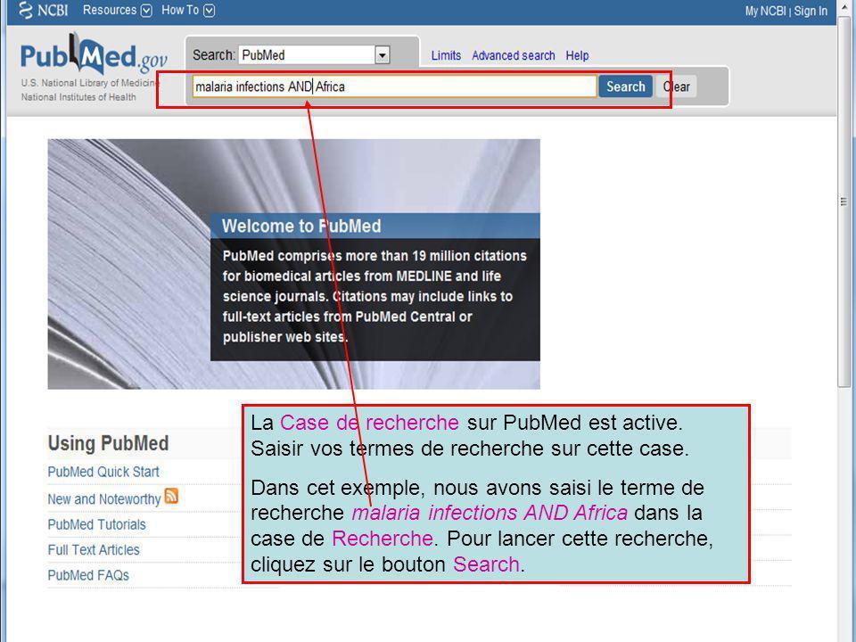 La Case de recherche sur PubMed est active. Saisir vos termes de recherche sur cette case. Dans cet exemple, nous avons saisi le terme de recherche ma