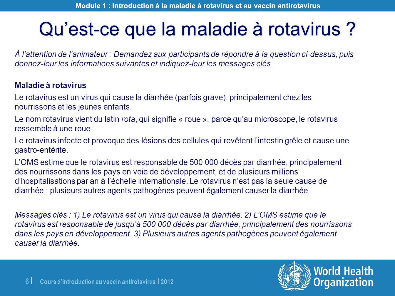 Cours dintroduction au vaccin antirotavirus | 2012 37 | Scénario 5 : Que faire .