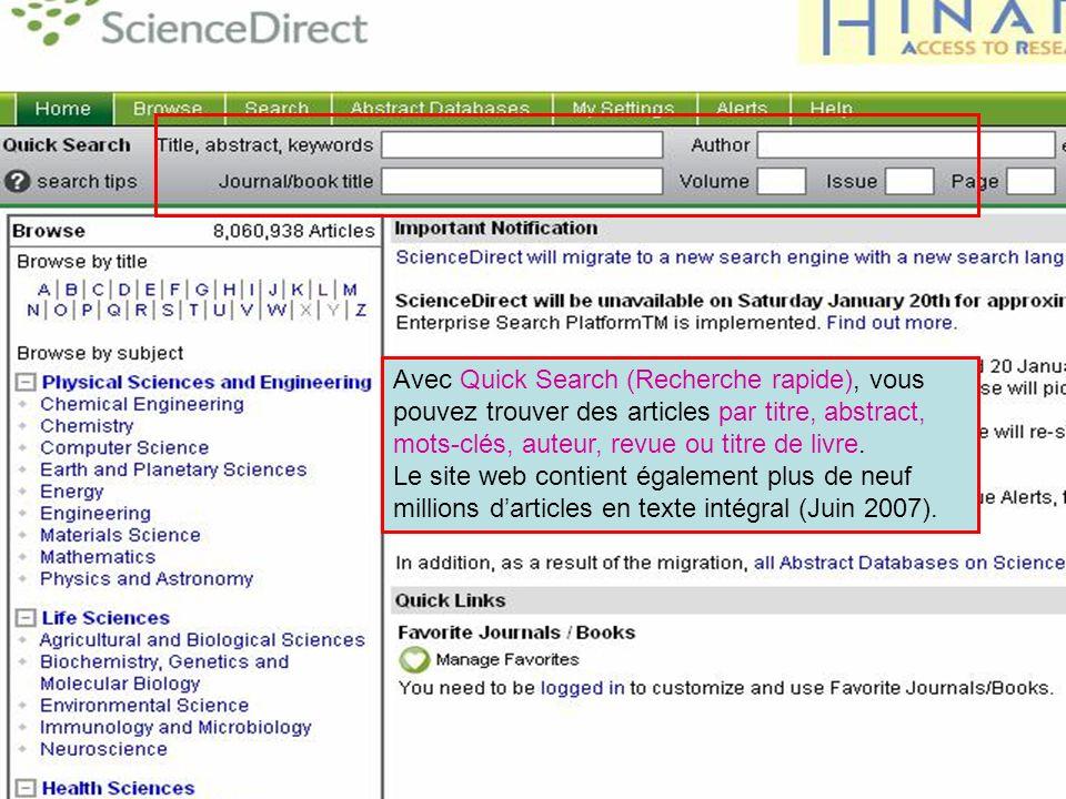 ScienceDirect 4 Avec Quick Search (Recherche rapide), vous pouvez trouver des articles par titre, abstract, mots-clés, auteur, revue ou titre de livre