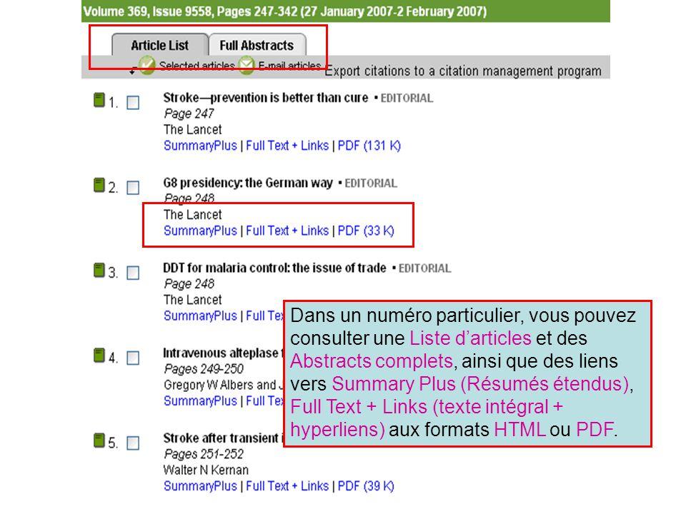 ScienceDirect 7 Dans un numéro particulier, vous pouvez consulter une Liste darticles et des Abstracts complets, ainsi que des liens vers Summary Plus (Résumés étendus), Full Text + Links (texte intégral + hyperliens) aux formats HTML ou PDF.