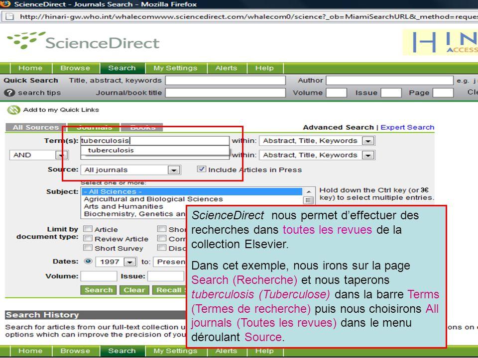 ScienceDirect 2 ScienceDirect nous permet deffectuer des recherches dans toutes les revues de la collection Elsevier. Dans cet exemple, nous irons sur
